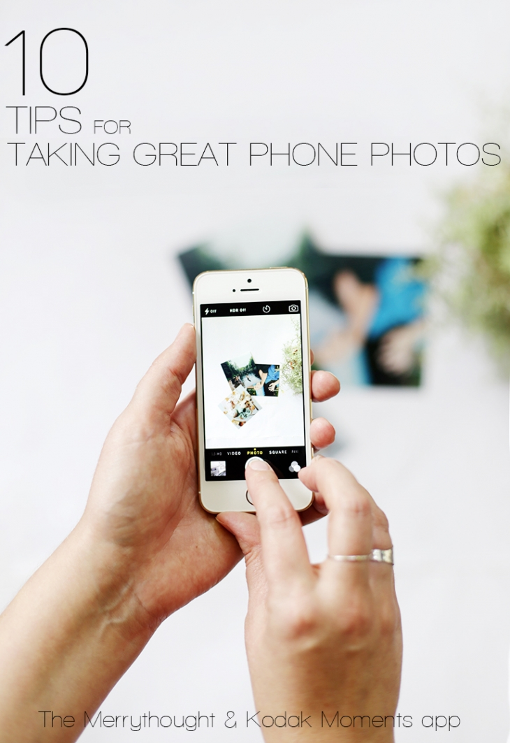 10 Tips for Taking Great Phone Photos @themerrythought for @kodakmomentpins